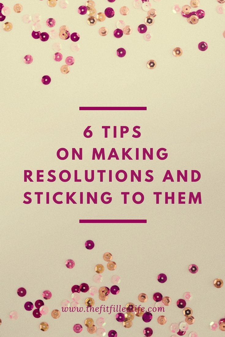 TIPS ON MAKING RESOLUTIONS AND STICKING TO THEM