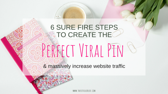 6 Sure Fire Steps to Create the Perfect Viral Pin